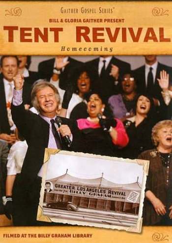 Bill & Gloria Gaither: A Tent Resuscitation Homecoming