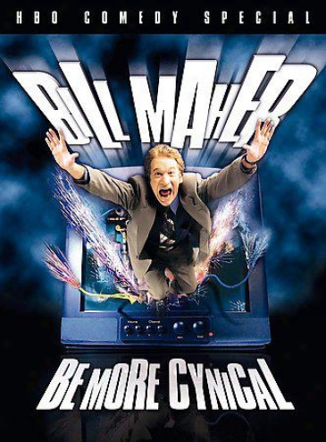 Bill Maher - Be More C6nical