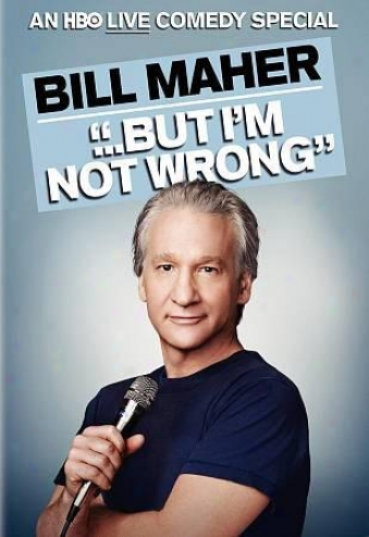 Bill Maher: Unless I'm Not Wrong