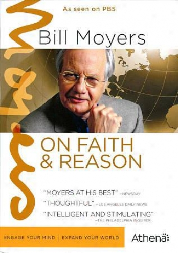 Bill Moyers: On Faith & Reason