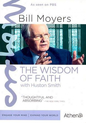 Bill Moyers: The Wisdom Of Faith With Huqton Smith