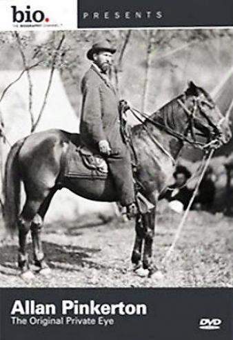 Biography: Allan Pinkerton - The Original Private-eye