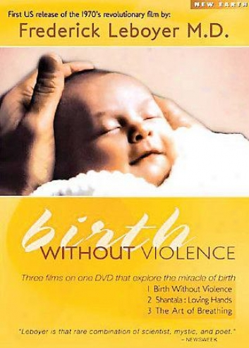 Birth In the absence of Violence