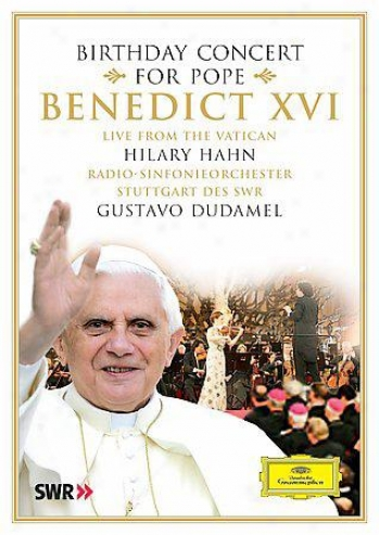 Birthday Concert For Pope Benedict Xvl - Live From The Vatican