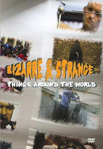 Bizarre And Strange Things