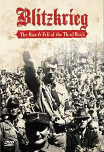 Blitzkrieg: The Rise & Extent of descent Of The Third Reich