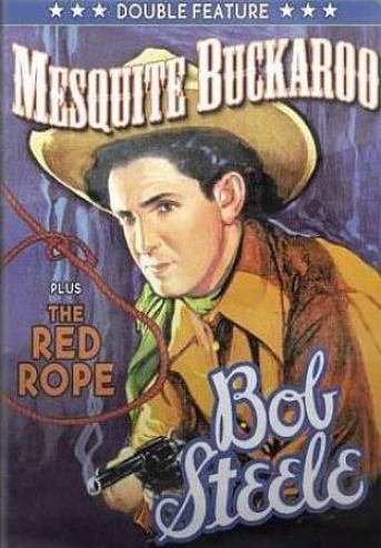 Bob Steele Double Feature: Mesquite Buckaroo/the Red Rope