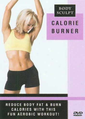 Body Sculpt - Calorie Burner