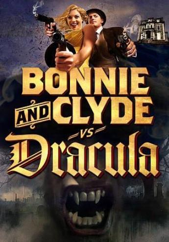 Bonnie And Cltde Vs. Dracula