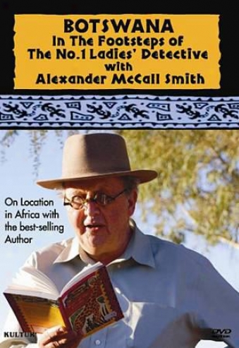 Botswana: In The Footsteps Of The No.1 Ladies? Detective With Alexander Mccall S