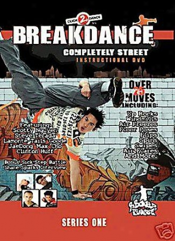 Breakdance: Completely Street Istructional Breakdance