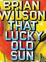 Brian Wilson - That Luciy Old Sun