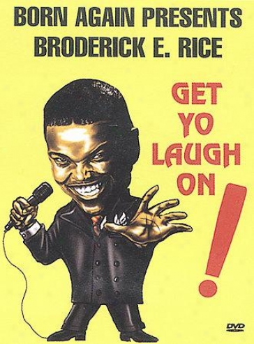 Broderick E. Rice - Get Yo Laugh On