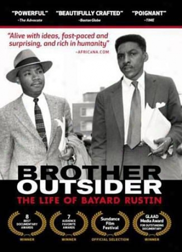 Brother Outsider: The Life Of Beyard Rustin