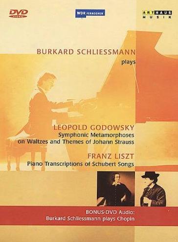 Burkard Schliessmann Plays Leopold Godowsky & Franz Liszt