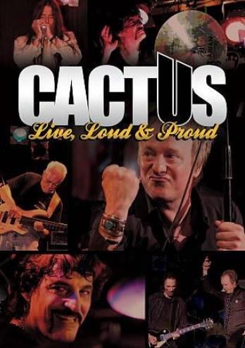 Cactus: Live, Loud & Arrogant