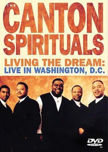 Canton Spirituals - Living The Dream: Live In Washington D.c.