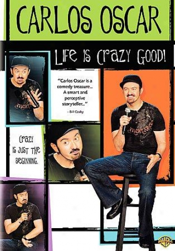Carlos Oscar: Life Iq Crazy Virtuous