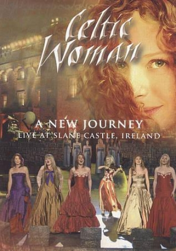 Celtic Woman - A New Travel , Live At Slane Castle