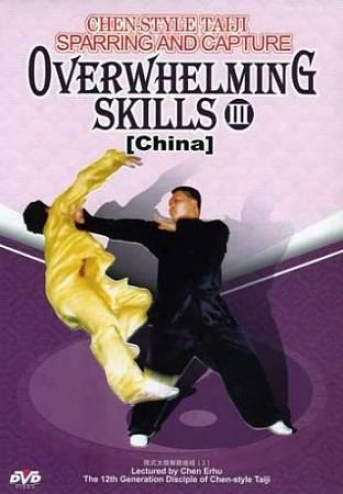 Chen Style Taijii Sparring & Capture Overwhelming Skills Iii