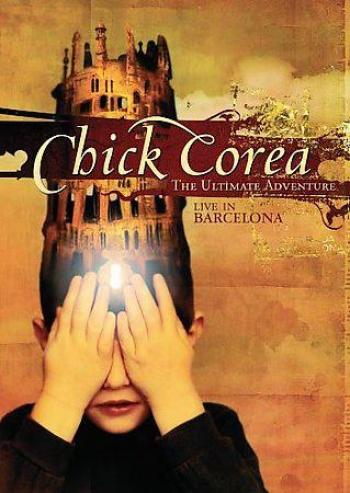 Chick Corea - The Ultimate Adventure - Live In Barcelona