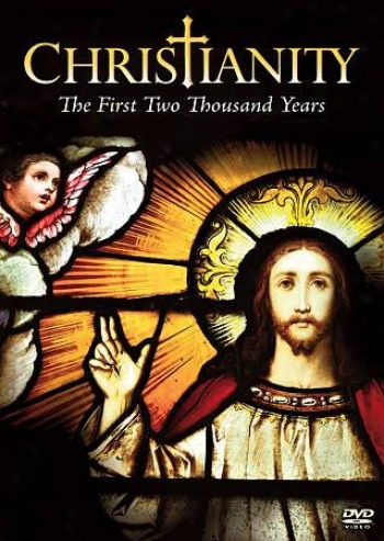 Christianity: The Firsy Two Great number Yers