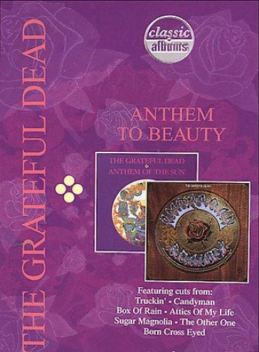 Classic Albums - Grateful Dead: Anthem To Beauty