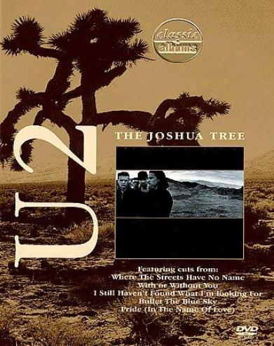 Classic Albums Series - U2: Tje Joshua Tree