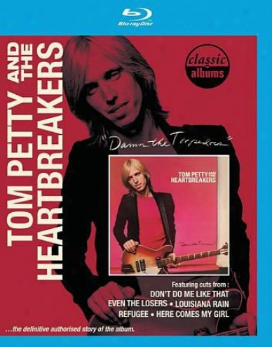 Classic Albums: Tom Petty And The Heartbreakers - Damn The Torpedoes