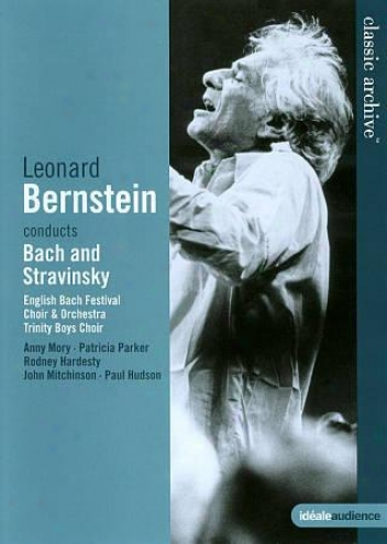 Classic Archive: Leonard Bernstein Conducts Bach And Stravinsky