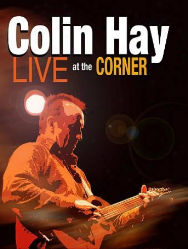 Colin Hay: Live At The Corner