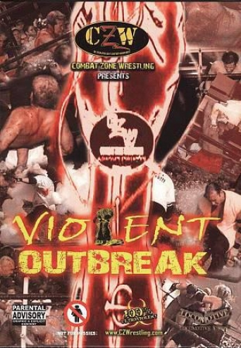 Combat Zone Wrestling: Violent Outbreak
