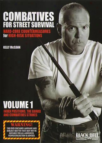 Combatives For Street Survival, Vol. 1: Index Positions, The Guard And Combative