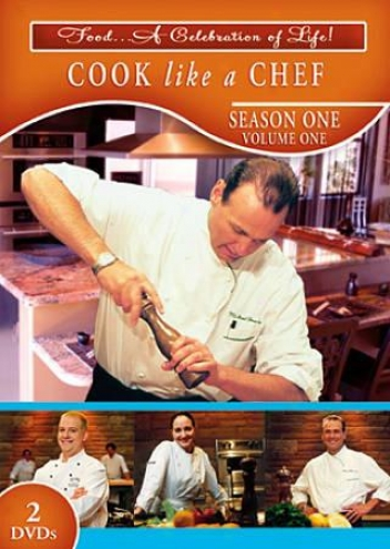 Cook Like A Chef: Season One  - Vol. 1