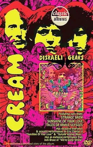 Cream - Classic Album: Disraeli Gears