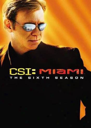 Csi: Miami - The Sixth Season