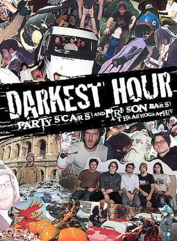 Darkest Hour - Party Scars And Jail Bars: A Thrashography