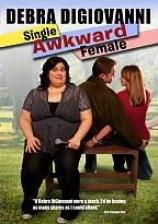 Debra Digiovanni: Single Awkward Female
