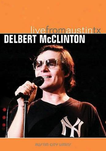 Delbert Mcclinton - Live From Austin, Texas