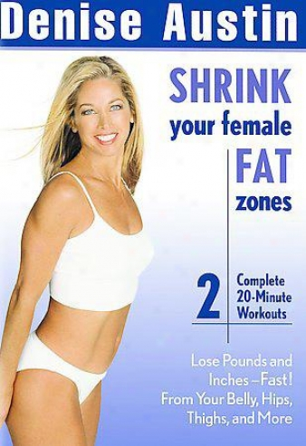 Denise Austin - Shrink Your Femaie Fat Zoneq