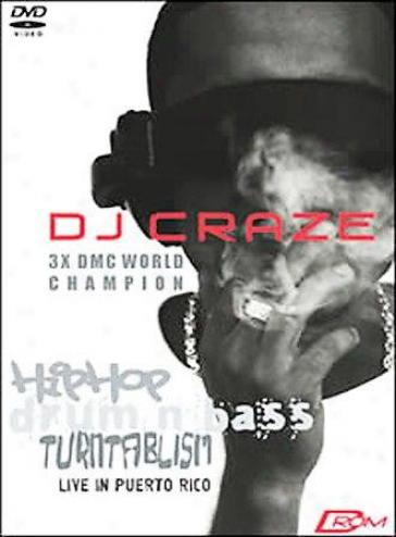 Dj Craze - Hip Hop/drum & Bass In Puerto Rico