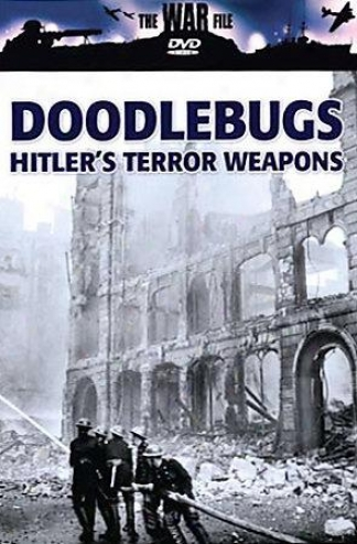 Doodlebugs: Hitler's Terror Weapons