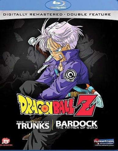 Dragon Ball Z - The History Of Trunks/bardock: The Father Of Goku