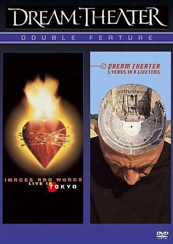 Dream Theater - Images And Words: Live In Tokyo/5 Years In A Livetime