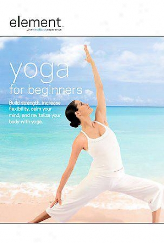 Element - The Mind & Body Experience - Yoga For Beginners
