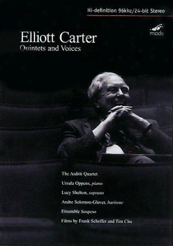 Elliott Carter - Quintets And Voices