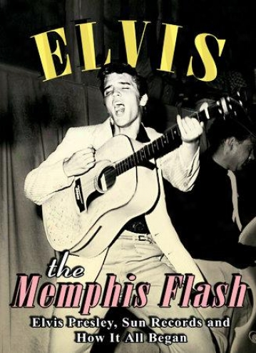 Elvis Presley - Memphis Flash