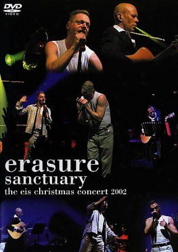 Erasure - Sanctuary: The Eis Christmas Concert 2002