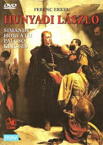 Erkel - Hunyadi L?szl?, Opera In 3 Acts