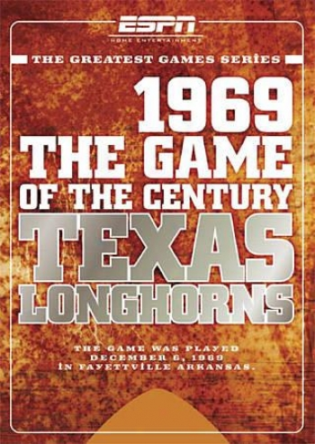 Espn: The Greatest Games: 1969 - The Game Of The Century: Texws Longhorns